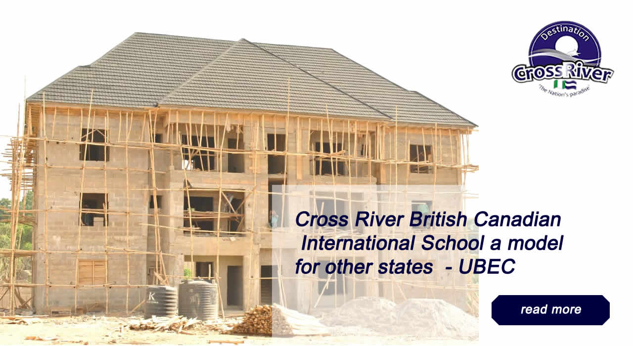 CROSS RIVER BRITISH CANADIAN INTERNATIONAL SCHOOL A MODEL FOR OTHER STATES